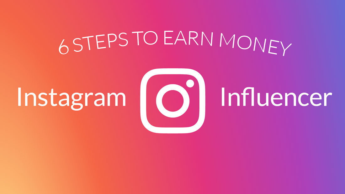 6 Steps to Earn Money On Instagram