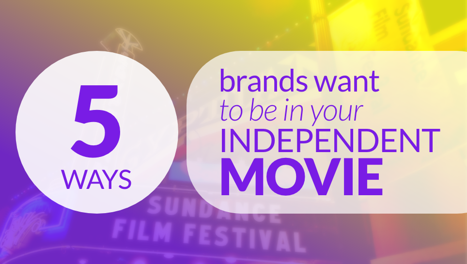 5 ways brands want to be in your independent movie