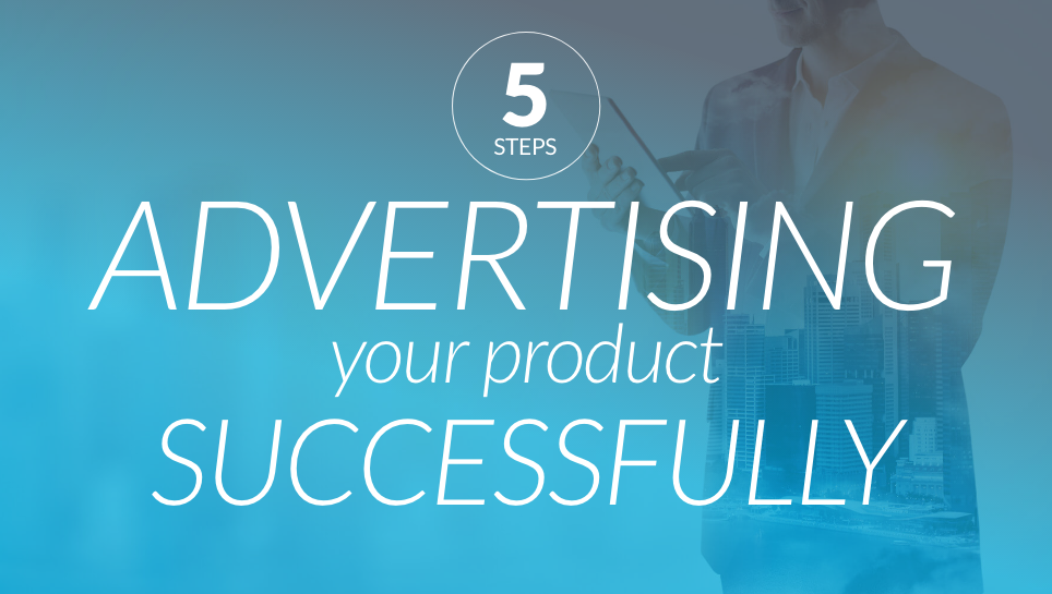 Advertising your product successfully
