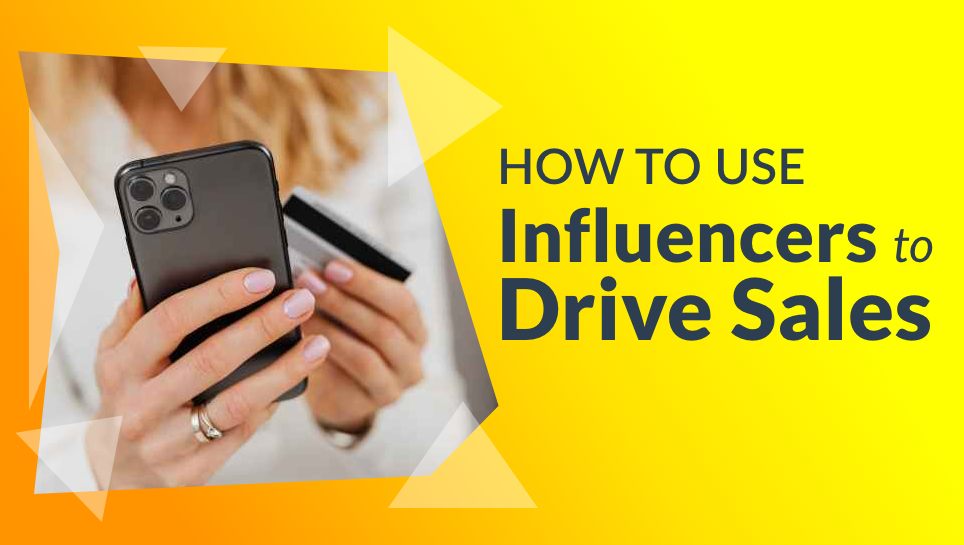How to Use Influencers to Drive Sales